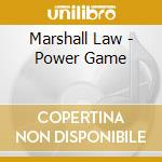 Marshall Law - Power Game cd musicale di Law Marshall