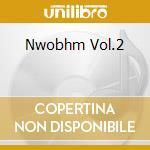 NWOBHM VOL.2                              cd musicale di Artisti Vari