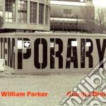 William Parker & Giorgio Dini - Temporary cd musicale di PARKER & GIOWILLIAM