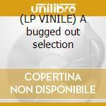(LP VINILE) A bugged out selection lp vinile di Miss kittin presents