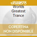 THE WORLD'S GREATEST TRANCE (BOX 3 CD) cd musicale di ARTISTI VARI