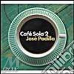 JOSE PADILLA present : CAFE' SOLO VOL.2 cd musicale di ARTISTI VARI