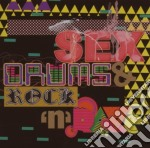 SEX DRUMS & ROCK cd musicale di ARTISTI VARI