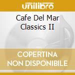 CAFE' DEL MAR CLASSIC 2 cd musicale di ARTISTI VARI