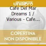 The best of cafe' del mar dreams cd musicale di Artisti Vari