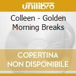 GOLDEN MORNING BREAKS cd musicale di COLLEEN