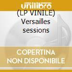 (LP VINILE) Versailles sessions lp vinile di MURCOF