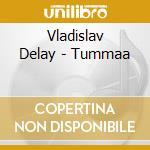TUMMAA                                    cd musicale di Vladislav Delay
