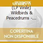 (LP VINILE) RETINA EP                                 lp vinile di WILDBIRDS & PEACEDRU
