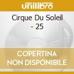 25 cd musicale di Cirque du soleil