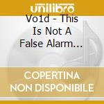 This is not a false alarm anymore cd musicale di VO1D