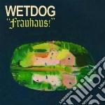 Frauhaus! cd musicale di Wetdog