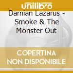 SMOKE & THE MONSTER OUT cd musicale di Damian Lazarus
