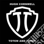 Hugh Cornwell - Totem And Taboo cd musicale di Hugh Cornwell