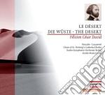 Le d�sert (ode sinfonica in 3 parti) cd musicale di David f�licien c�sar