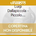Piccolo concerto per pianoforte e orches cd musicale di Luigi Dallapiccola