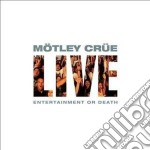 Live: entertainment or death [2011 reiss cd musicale di Crue Motley