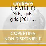 (LP VINILE) Girls, girls, girls [2011 reissue][180g lp vinile di Crue Motley