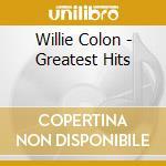 Greatest hits cd musicale di Willie Colon
