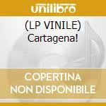 (LP VINILE) Cartagena! lp vinile di Artisti Vari