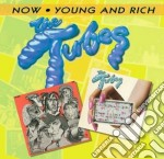 Young and rich / now cd musicale di The tubes (2 cd)