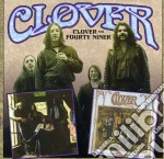 Clover/forty niner cd musicale di Clover