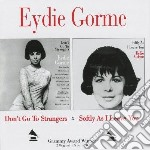 Don t go to strangers/ cd musicale di Eydie Gorme