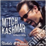 Nickels & dimes cd musicale di Mitch Kashmar
