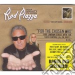 For the chosen who + dvd cd musicale di Rod piazza & the mig