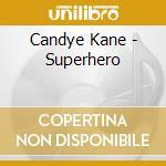 SUPERHERO                                 cd musicale di Candye Kane