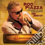 Rod Piazza And The Mighty Flyers Blues Quartet - Soul Monster cd musicale di Rod Piazza