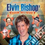 Raisin' hell revue cd musicale di Elvin Bishop