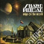 Edge of the world cd musicale di Shawn Pittman