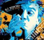 Make it good cd musicale di R.j. Mischo