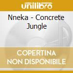 Concrete jungle cd musicale di Nneka