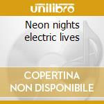 Neon nights electric lives cd musicale di Age Static