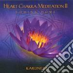Karunesh - Heart Chakra Meditation Ii - Coming Home cd musicale di KARUNESH
