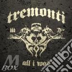 Tremonti-all i was cd cd musicale di Tremonti