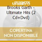 THE ULTIMATE HITS (2 CD + DVD) cd musicale di BROOKS GARTH