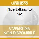 Nice talking to me cd musicale di Doctors Spin
