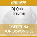 Trauma cd musicale di Quik Dj