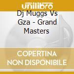 GRANDMASTERS cd musicale di DJ MUGGS VS. GZA