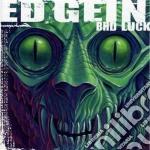Bad luck cd musicale di Gein Ed