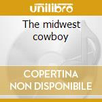 The midwest cowboy cd musicale di Bone Bizzy