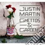 Ghettos & gardens cd musicale di Justin Martin
