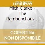 Mick Clarke - The Rambunctious Blues Experiment cd musicale di Mick Clarke