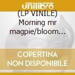 (LP VINILE) Morning mr magpie/bloom rmx lp vinile di Radiohead