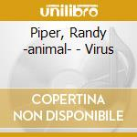 Virus cd musicale di Randy piper's animal