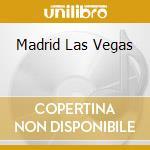 MADRID LAS VEGAS                          cd musicale di MAGO DE OZ