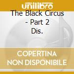 THE BLACK CIRCUS - PART 2 DIS. cd musicale di MANTICORA